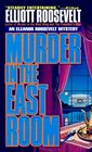 Murder in the East Room (Eleanor Roosevelt, Bk 12)