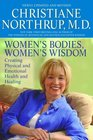 Women's Bodies Women's Wisdom Creating Physical and Emotional Health and Healing