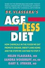 Dr Vlassara's AGE-Less Diet How a Chemical in the Foods We Eat Promotes Disease Obesity and Aging and the Steps We Can Take to Stop It