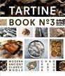 Tartine Book No 3: Modern Ancient Classic Whole