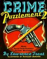 Crime and Puzzlement 2  More Solve-It-Yourself Picture Mysteries