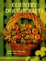 Country Doughcrafts 50 Original Projects to Build Your Modeling Skills