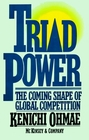 Triad Power The Coming Shape of Global Competition