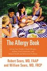 The Allergy Book Solving Your Family's Nasal Allergies Asthma Food Sensitivities and Related Health and Behavioral Problems