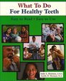 What to Do for Healthy Teeth Easy to Read Easy to Use