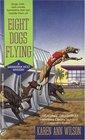 Eight Dogs Flying (Samantha Holt, Bk 1)