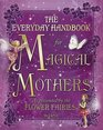 Everyday Handbook for Magical Mothers as Presented by the Flower Fairies