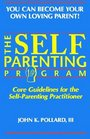 The Self Parenting Program Core Guidelines for the Self-Parenting Practitioner