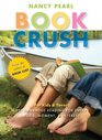 Book Crush For Kids and Teens-Recommended Reading for Every Mood Moment and Interest
