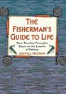 The Fisherman's Guide to Life: Nine Timeless Principles Based on the Lessons of Fishing