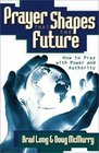 Prayer That Shapes the Future
