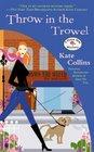 Throw in the Trowel (Flower Shop, Bk 15)