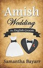 An Amish Wedding The English Groom