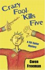 Crazy Fool Kills Five (Fifi Cutter, Bk 2 )