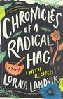 Chronicles of a Radical Hag  A Novel