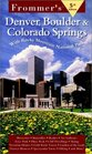 Frommer's Denver Boulder  Colorado Springs 5th Edition