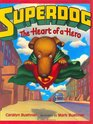 Superdog The Heart of a Hero
