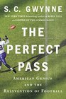 The Perfect Pass American Genius and the Reinvention of Football