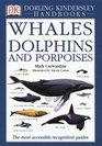 Whales, Dolphins, and Porpoises (DK Handbooks)