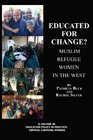 Educated for Change Muslim Refugee Women in the West