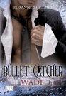 Bullet Catcher 05. Wade