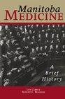Medicine in Manitoba A Brief History