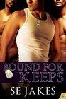 Bound for Keeps (Men of Honor, Bk 5)