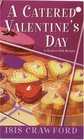 A Catered Valentine's Day (Mystery with Recipes, Bk 4)