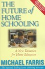 The Future of Home Schooling  A New Direction for Value-based Home Education