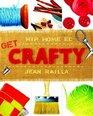 Get Crafty : Hip Home Ec