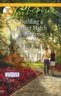 Building a Perfect Match (Chatam House, Bk 6) (Love Inspired, No 704)