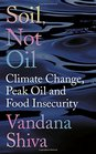 Soil Not Oil Climate Change Peak Oil and Food Insecurity