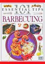 101 Essential Tip: Barbecuing (101 Essential Tips)