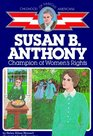 Susan B Anthony Champion of Women's Rights