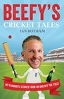 Beefy's Cricket Tales