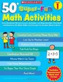 50 Super-Fun Math Activities Grade 1 Easy Standards-Based Lessons Activities and Reproducibles That Build and Reinforce the Math Skills and Concepts 1st Graders Need to Know