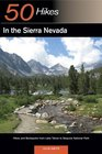 50 Hikes in the Sierra Nevada Hikes and Backpacks from Lake Tahoe to Sequoia National Park