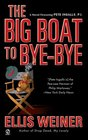 The Big Boat to Bye-Bye