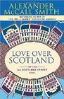 Love Over Scotland (44 Scotland Street, Bk 3)