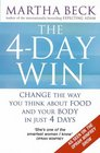 The 4-day Win Change the Way You Think About Food and Your Body in Just 4 Days
