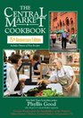 The Central Market Cookbook 25th Anniversary Edition