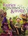 Fairies Gnomes  Trolls Create A Fantasy World in Polymer Clay