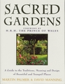 Sacred Gardens Inspirational and Practical Ideas for Creating Peaceful and Tranquil Spaces
