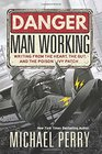Danger Man Working Writing from the Heart the Gut and the Poison Ivy Patch