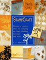 Stampcraft: Dozens of Creative Ideas for Stamping on Cards, Clothing, Furniture and More