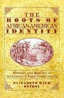 The Roots of African-American Identity Memory and History in Free Antebellum Communities
