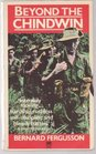 Beyond the Chindwin  Being an Account of the Adventures of Number Five Column of the Wingate Expedition Into Burma 1943