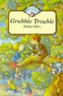 Grubble Trouble