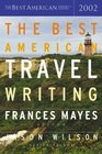 The Best American Travel Writing 2002 (The Best American Series)