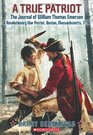 A True Patriot The Journal of William Thomas Emerson a Revolutionary War Patriot